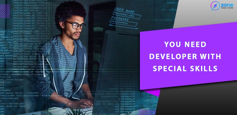 You Need Developers with Special Skills