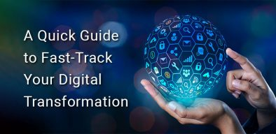 A quick guide to fast-track your digital transformation