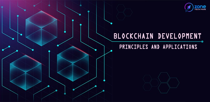 Blockchain Development: Principles and Applications