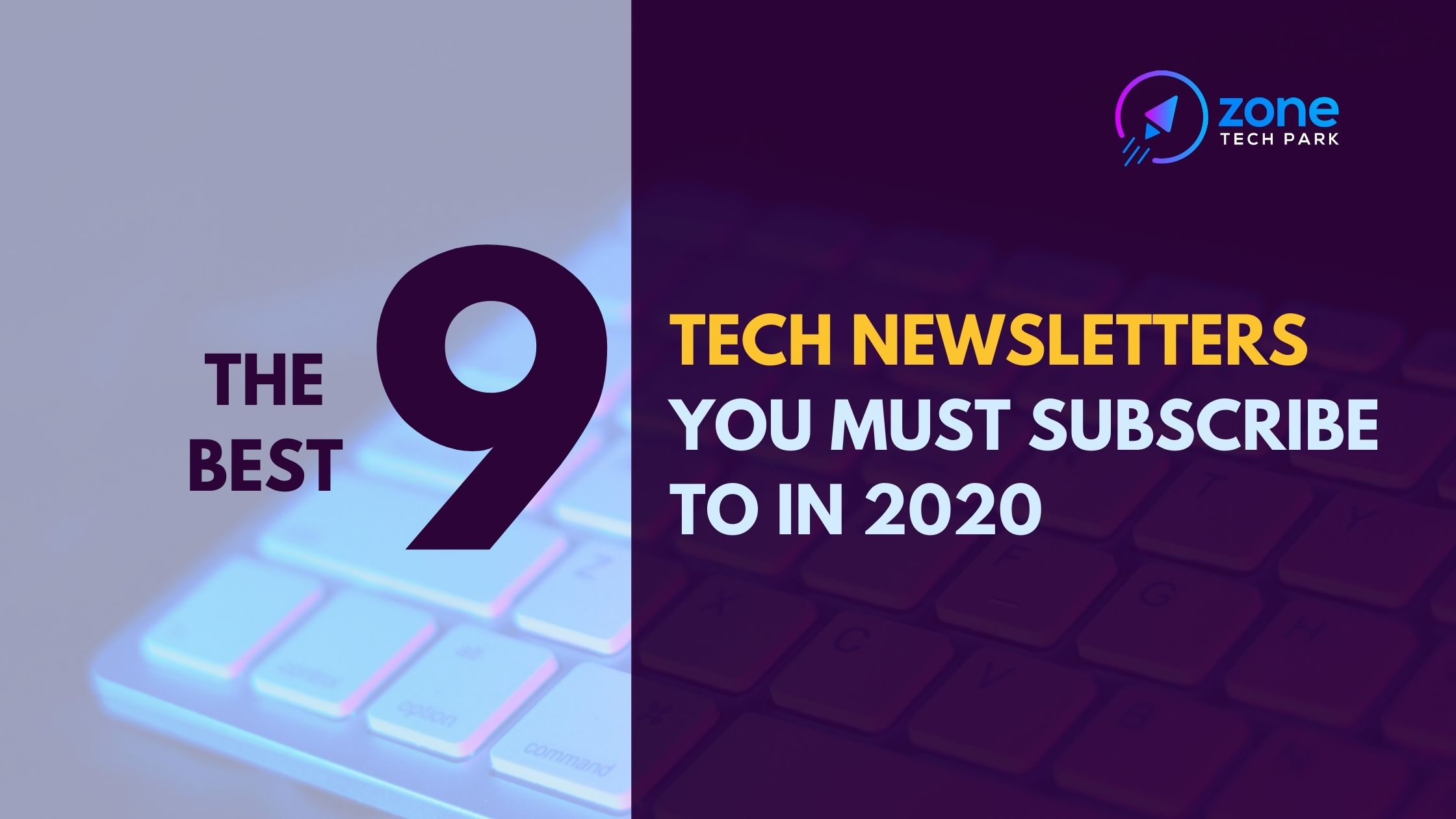 Best 9 Tech Newsletters You Must Subscribe To